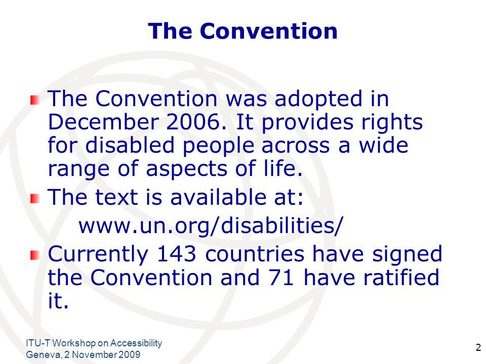 International Telecommunication Union ITU-T Workshop on Accessibility Geneva, 2 November 2009 3 Important Articles for the Workshop Article 4 – General Obligations.