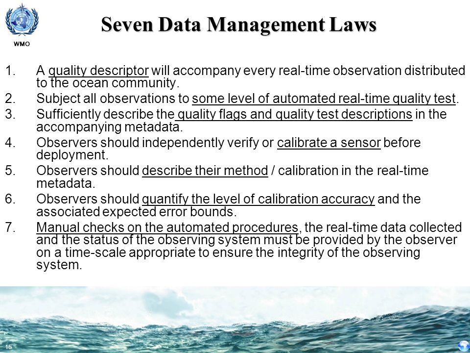 WMO 15 1.A quality descriptor will accompany every real-time observation distributed to the ocean community. 2.Subject all observations to some level