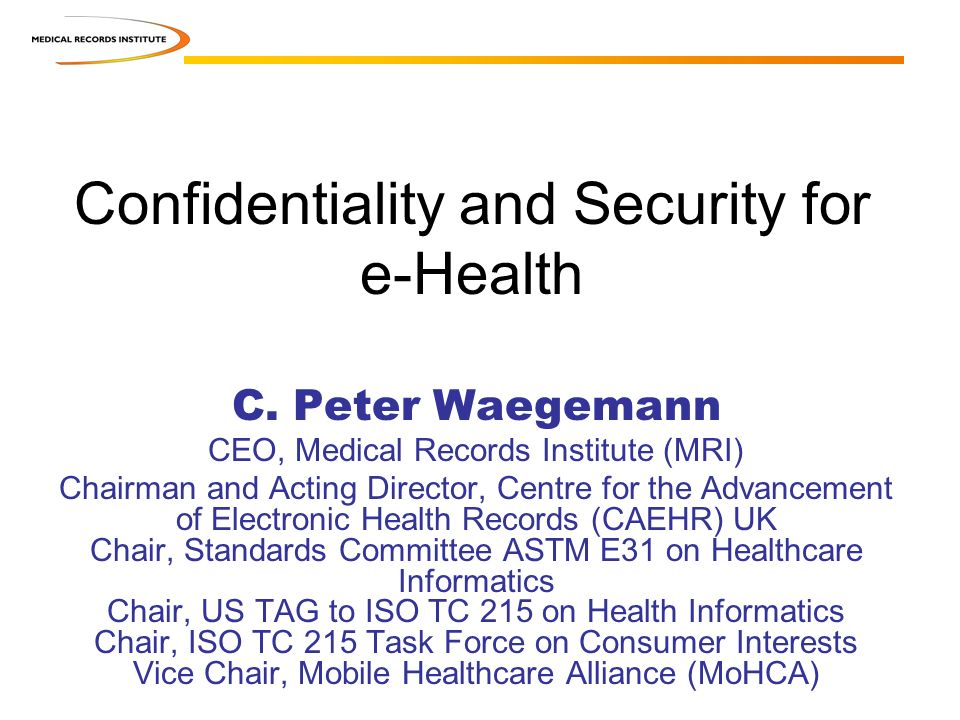 Confidentiality and Security for e-Health C.