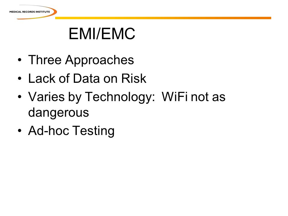 EMI/EMC Three Approaches Lack of Data on Risk Varies by Technology: WiFi not as dangerous Ad-hoc Testing