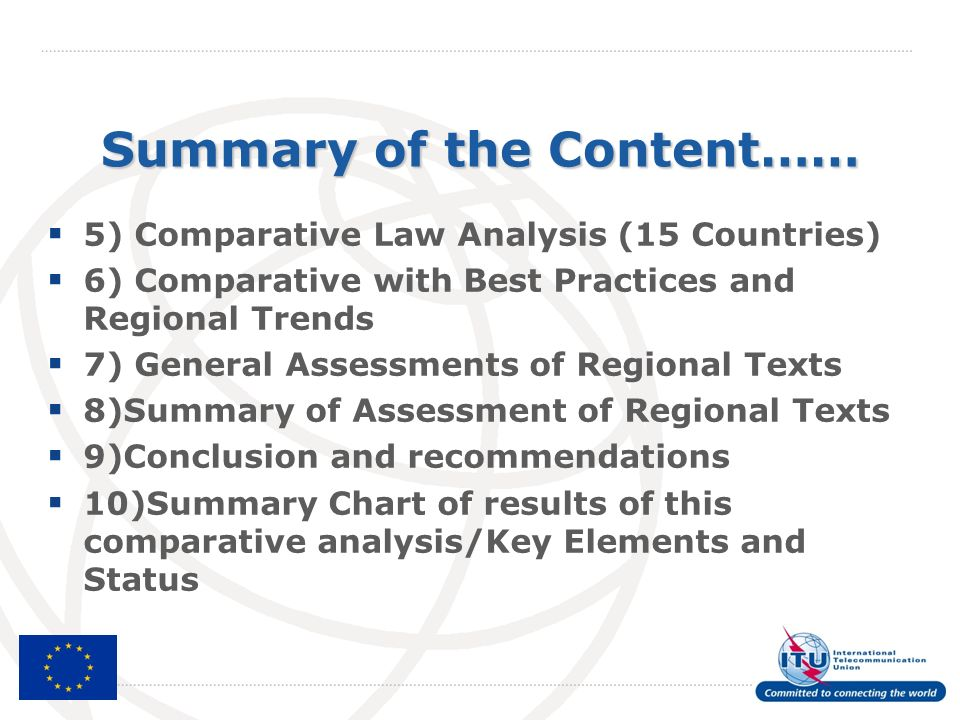 Summary of the Content…… 5) Comparative Law Analysis (15 Countries) 6) Comparative with Best Practices and Regional Trends 7) General Assessments of Regional Texts 8)Summary of Assessment of Regional Texts 9)Conclusion and recommendations 10)Summary Chart of results of this comparative analysis/Key Elements and Status