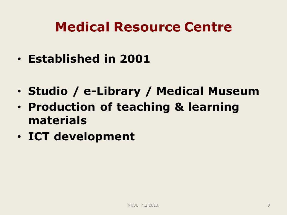 Medical Resource Centre Established in 2001 Studio / e-Library / Medical Museum Production of teaching & learning materials ICT development NKOL