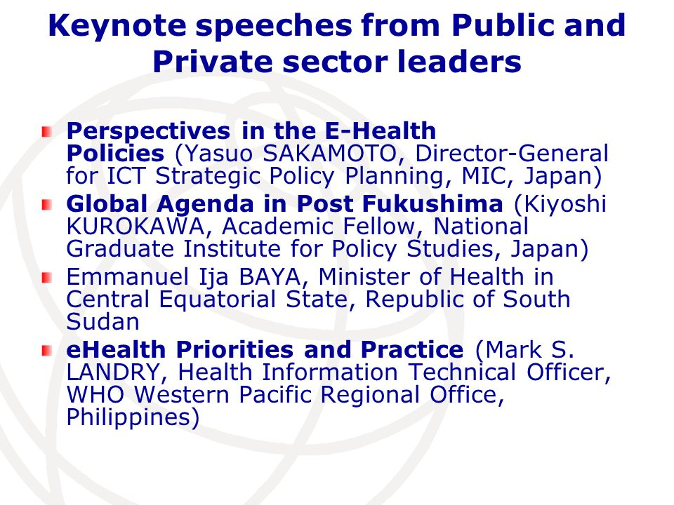 Keynote speeches from Public and Private sector leaders Perspectives in the E-Health Policies (Yasuo SAKAMOTO, Director-General for ICT Strategic Poli