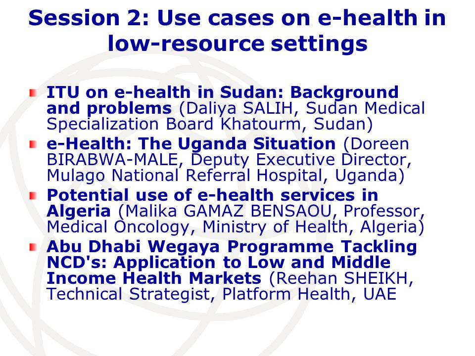 Session 2: Use cases on e-health in low-resource settings ITU on e-health in Sudan: Background and problems (Daliya SALIH, Sudan Medical Specializatio