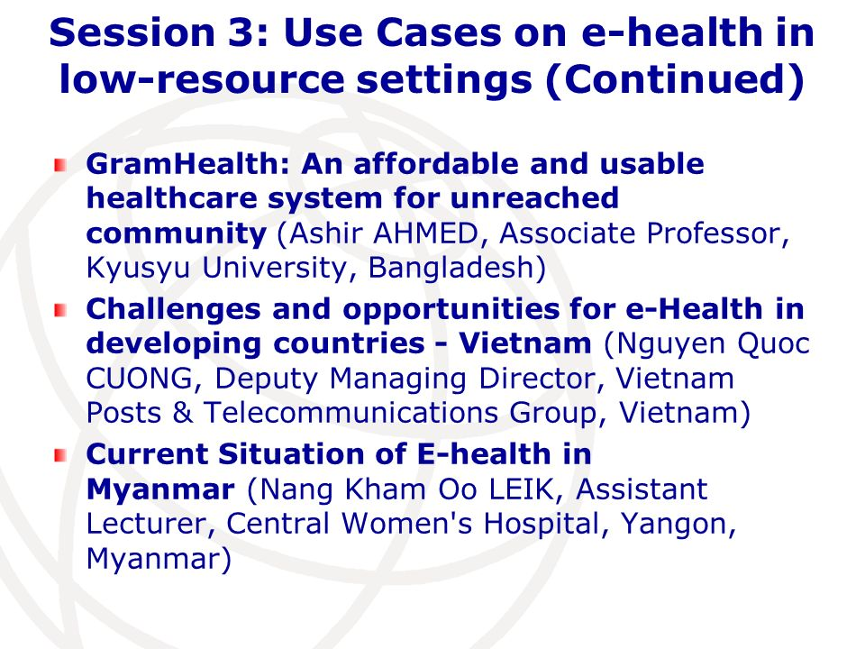 Session 3: Use Cases on e-health in low-resource settings (Continued) GramHealth: An affordable and usable healthcare system for unreached community (