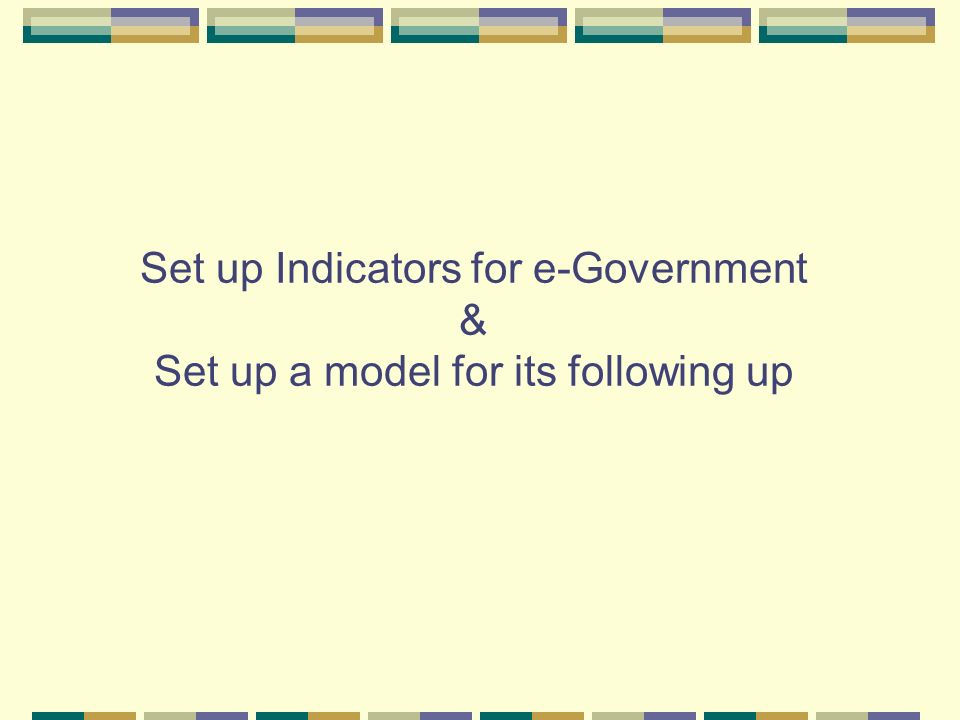 Set up Indicators for e-Government & Set up a model for its following up