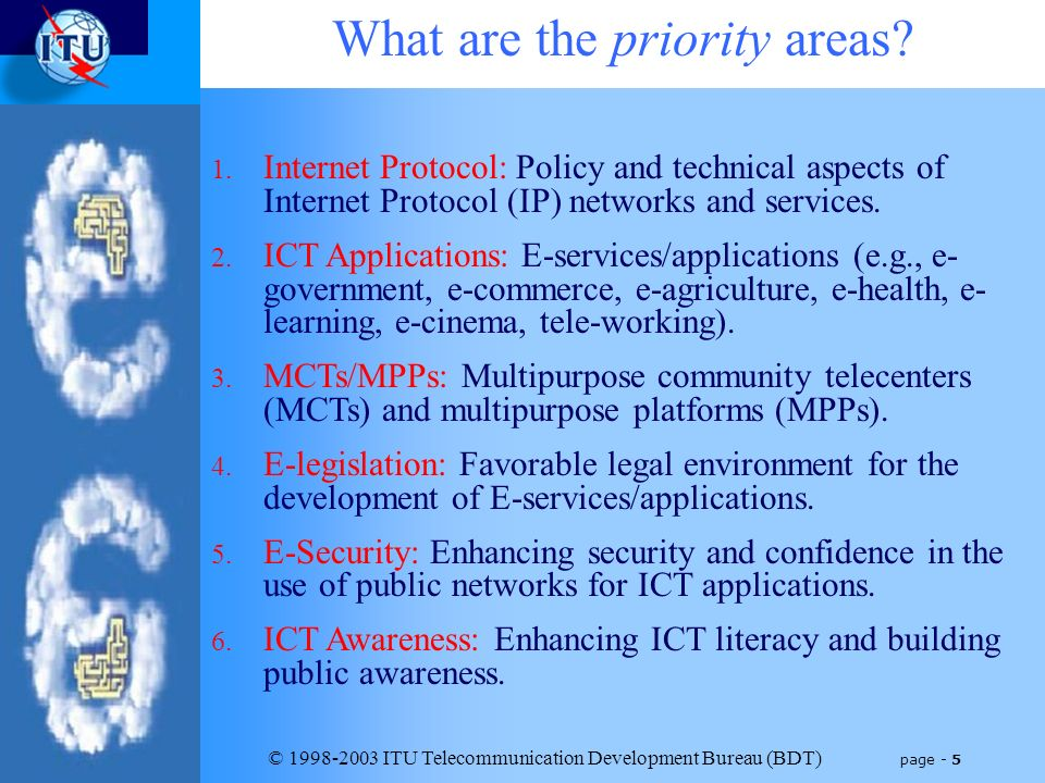 © 1998-2003 ITU Telecommunication Development Bureau (BDT) page - 5 What are the priority areas.