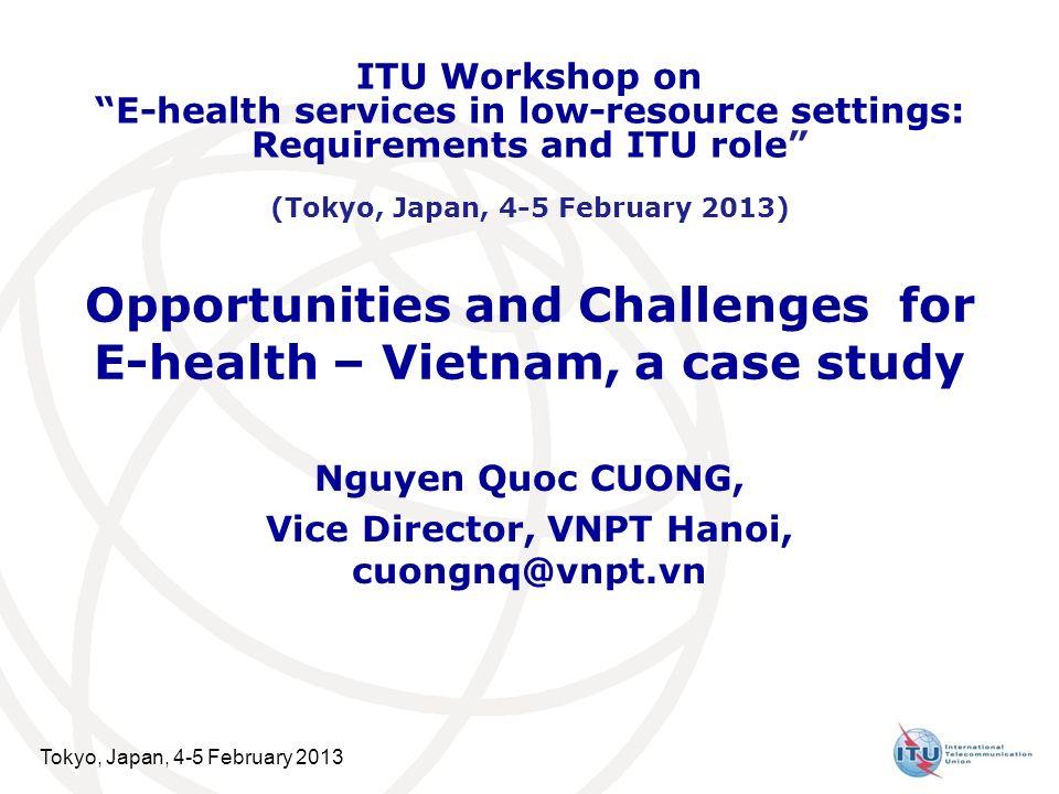 Tokyo, Japan, 4-5 February 2013 2 Content Developing countries & E-health Vietnams characteristics Health & ICT in Vietnam VNPT & NTT cooperation