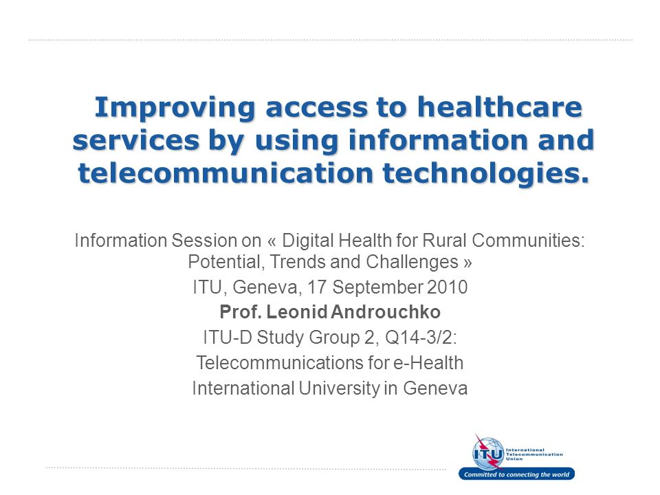 Improving access to healthcare services by using information and telecommunication technologies. Improving access to healthcare services by using info
