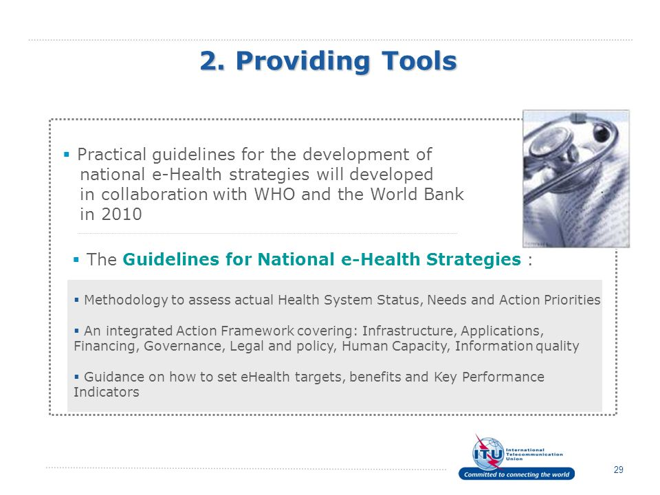 2. Providing Tools 29 Methodology to assess actual Health System Status, Needs and Action Priorities An integrated Action Framework covering: Infrastr
