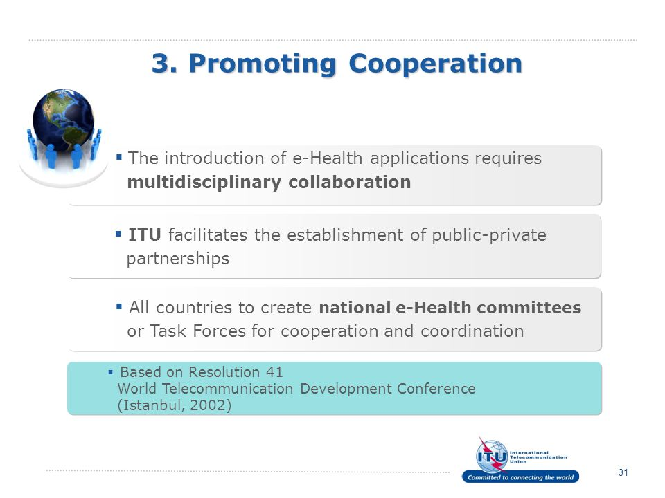 3. Promoting Cooperation 31 The introduction of e-Health applications requires multidisciplinary collaboration The introduction of e-Health applicatio