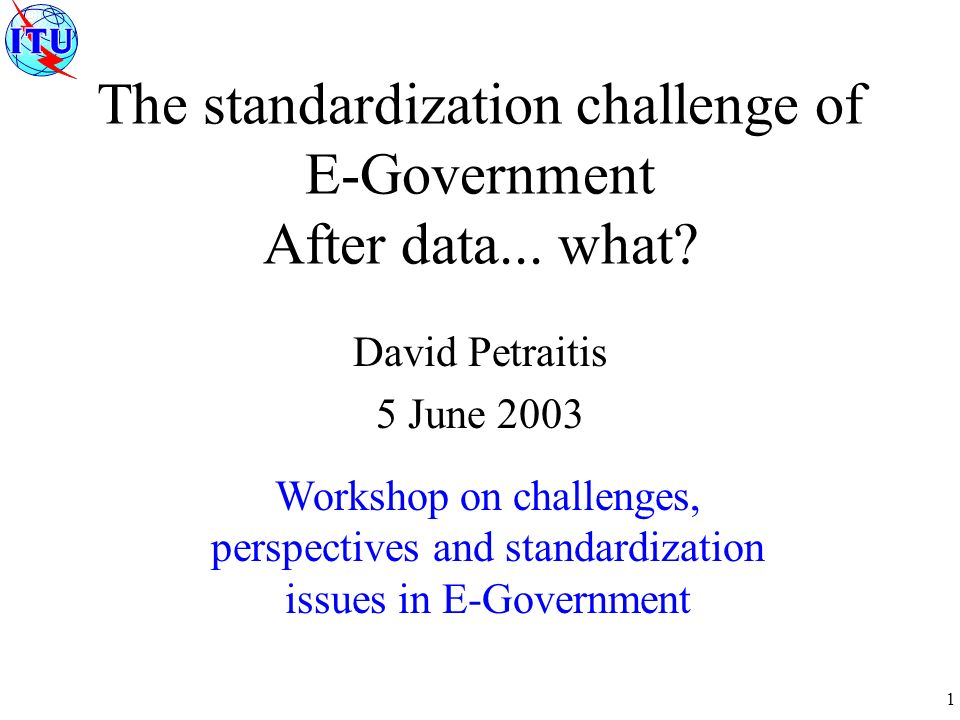 1 The standardization challenge of E-Government After data...