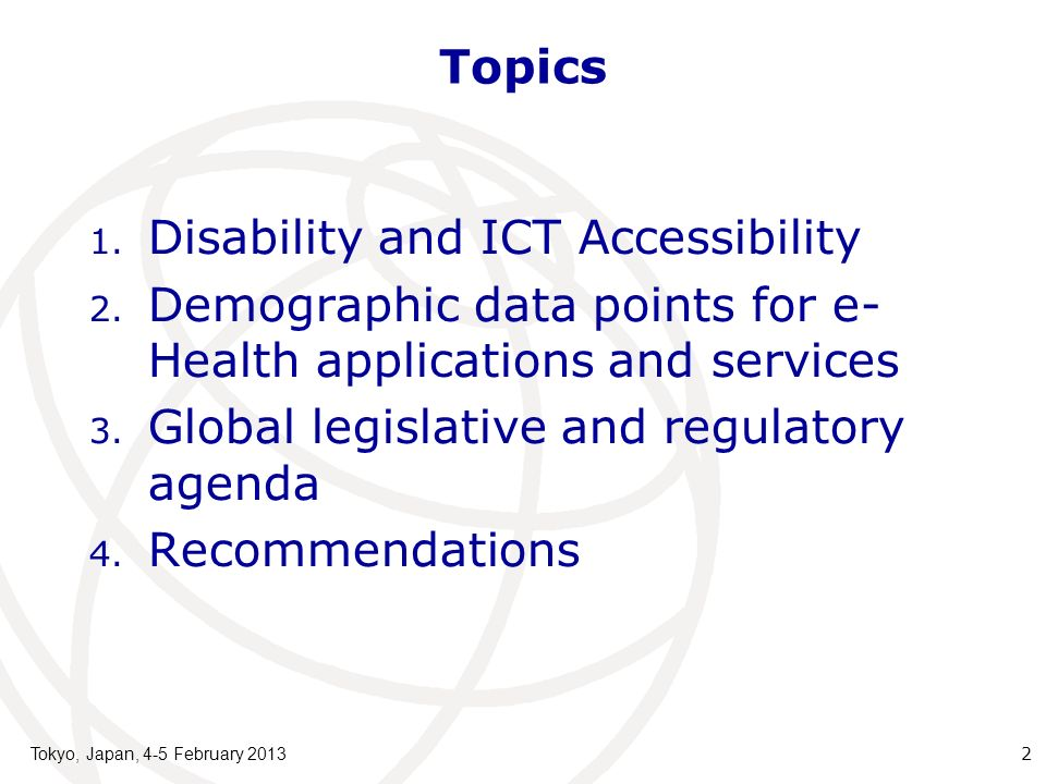 Topics 1. Disability and ICT Accessibility 2.