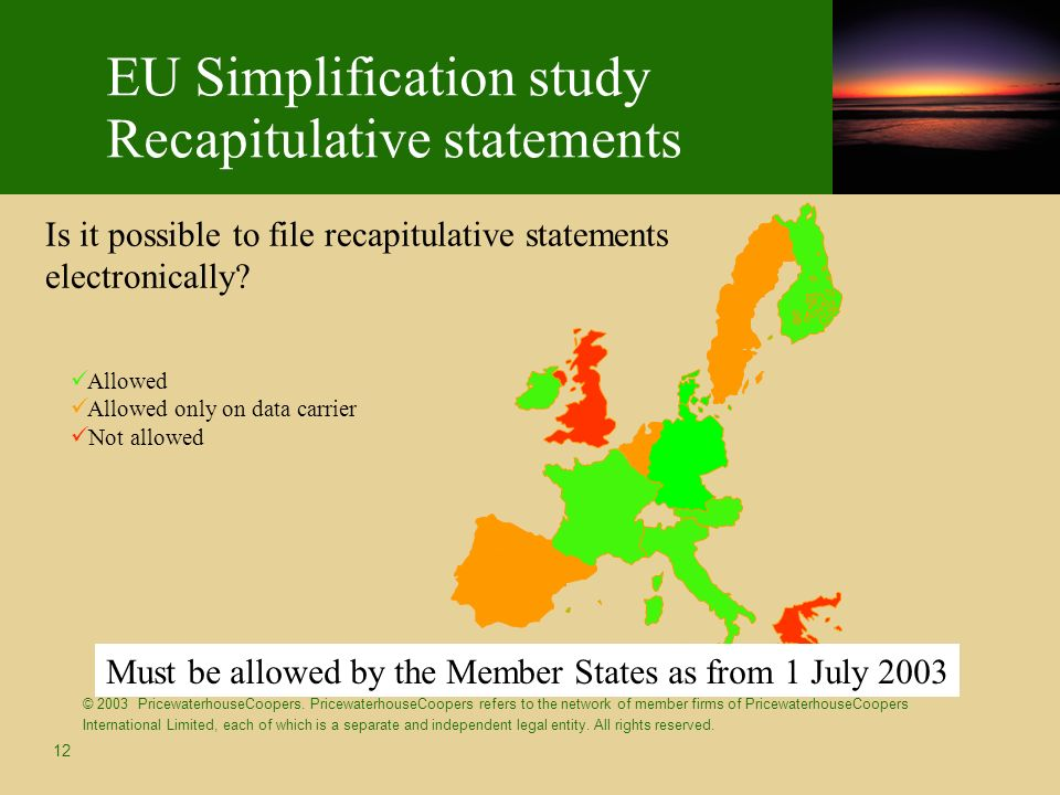 12 EU Simplification study Recapitulative statements © 2003 PricewaterhouseCoopers.