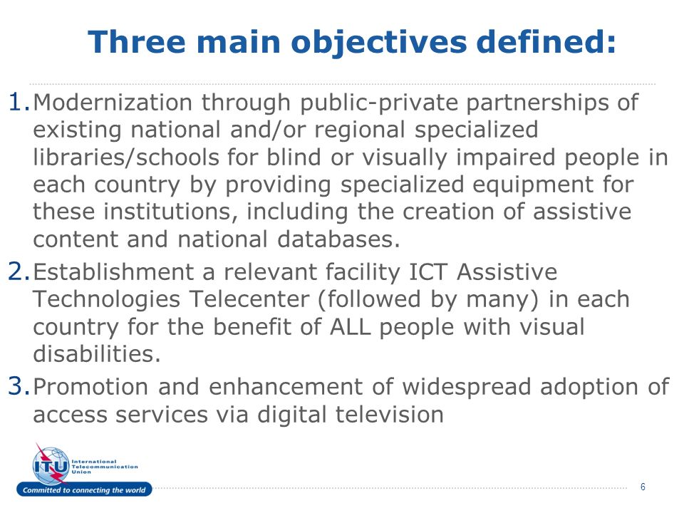 Three main objectives defined: 1.