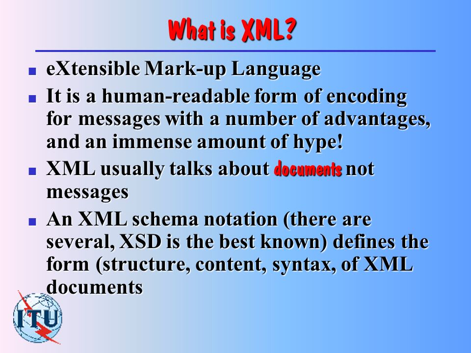 What is ASN.1? (1) n It is a notation for defining the content – the abstract syntax of documents –supported by binary encoding rules –supported by XM
