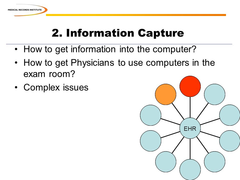 2. Information Capture How to get information into the computer.