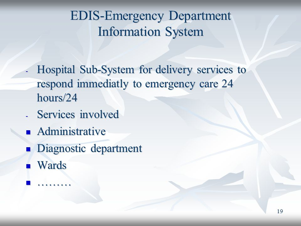 19 EDIS-Emergency Department Information System - Hospital Sub-System for delivery services to respond immediatly to emergency care 24 hours/24 - Serv