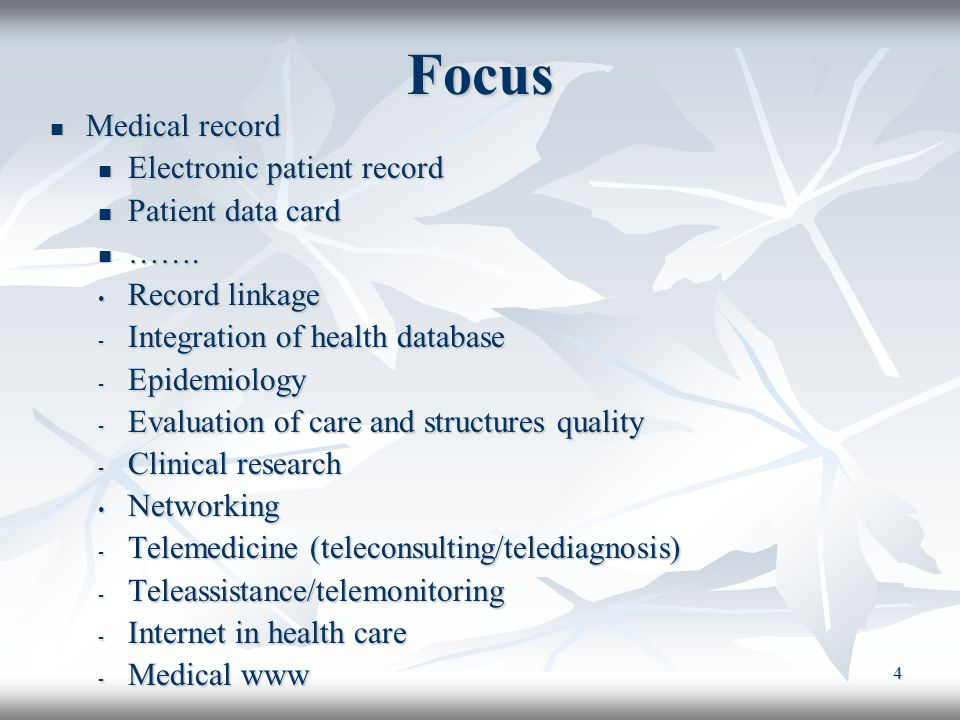 4 Focus Medical record Medical record Electronic patient record Electronic patient record Patient data card Patient data card ……. ……. Record linkage R