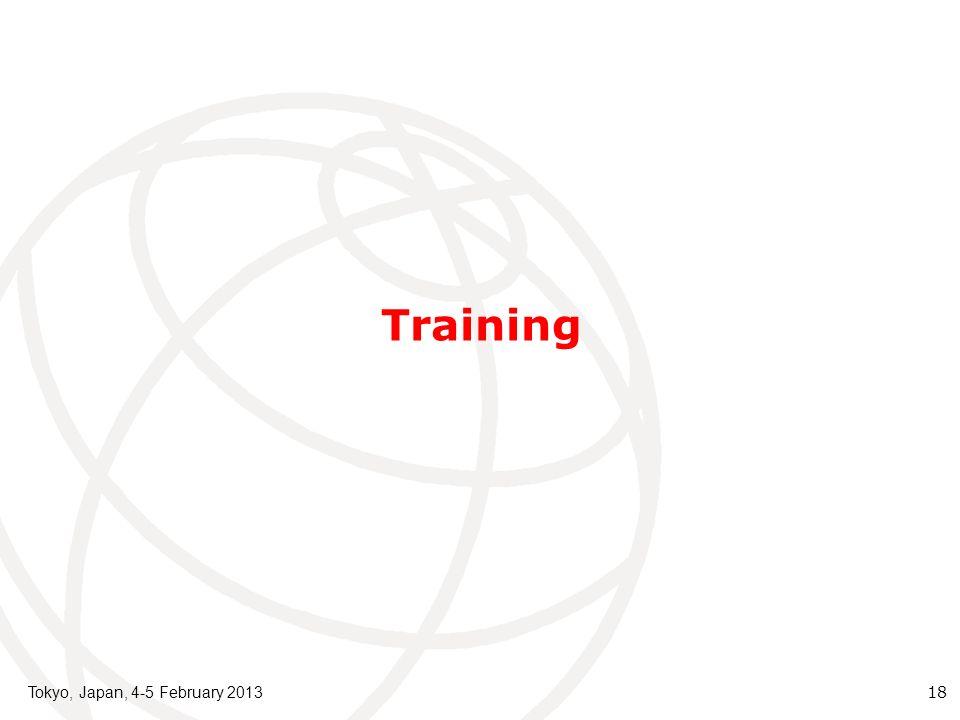 Training Tokyo, Japan, 4-5 February 2013 18