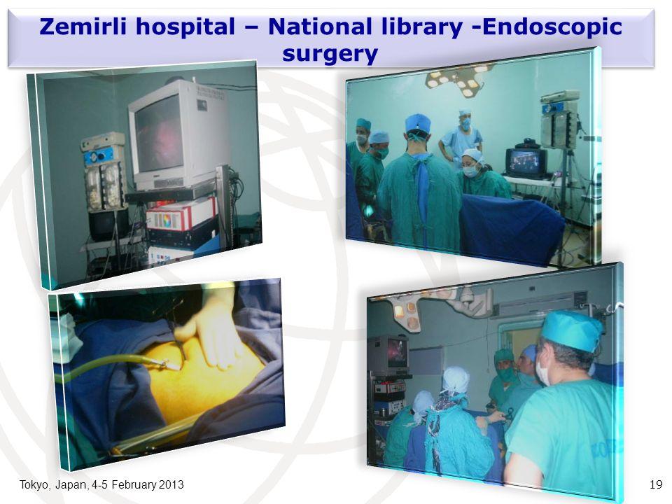 Tokyo, Japan, 4-5 February 2013 19 Zemirli hospital – National library -Endoscopic surgery
