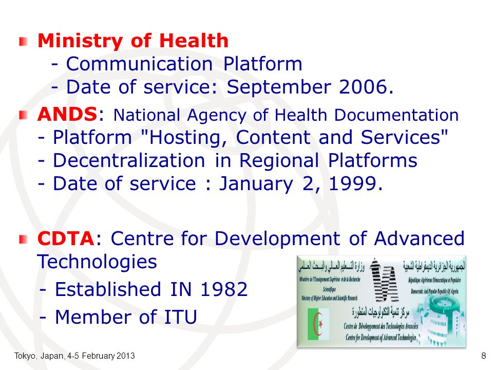 Tokyo, Japan, 4-5 February 2013 8 Ministry of Health - Communication Platform - Date of service: September 2006.