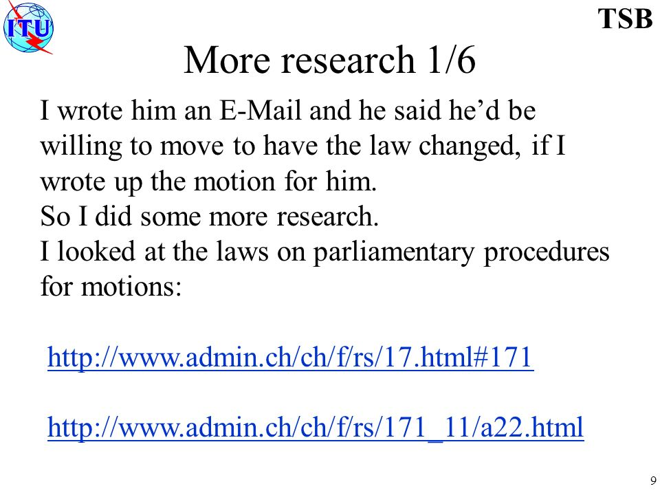 9 TSB More research 1/6 I wrote him an  and he said hed be willing to move to have the law changed, if I wrote up the motion for him.