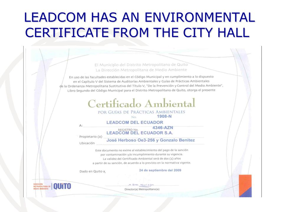 LEADCOM HAS AN ENVIRONMENTAL CERTIFICATE FROM THE CITY HALL LEADCOM HAS AN ENVIRONMENTAL CERTIFICATE FROM THE CITY HALL