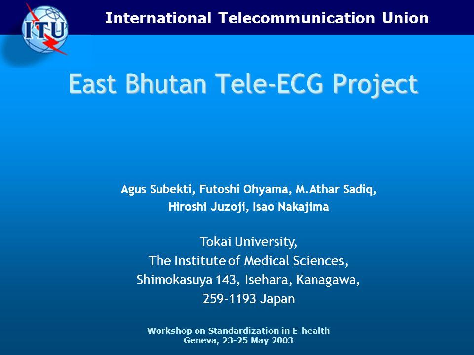 ITU-T 12 23-25 May 2003 Workshop on Standardization in E-health Operation procedure of Tele-ECG system.