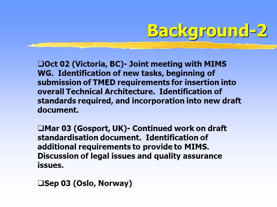 Background-2 Oct 02 (Victoria, BC)- Joint meeting with MIMS WG.