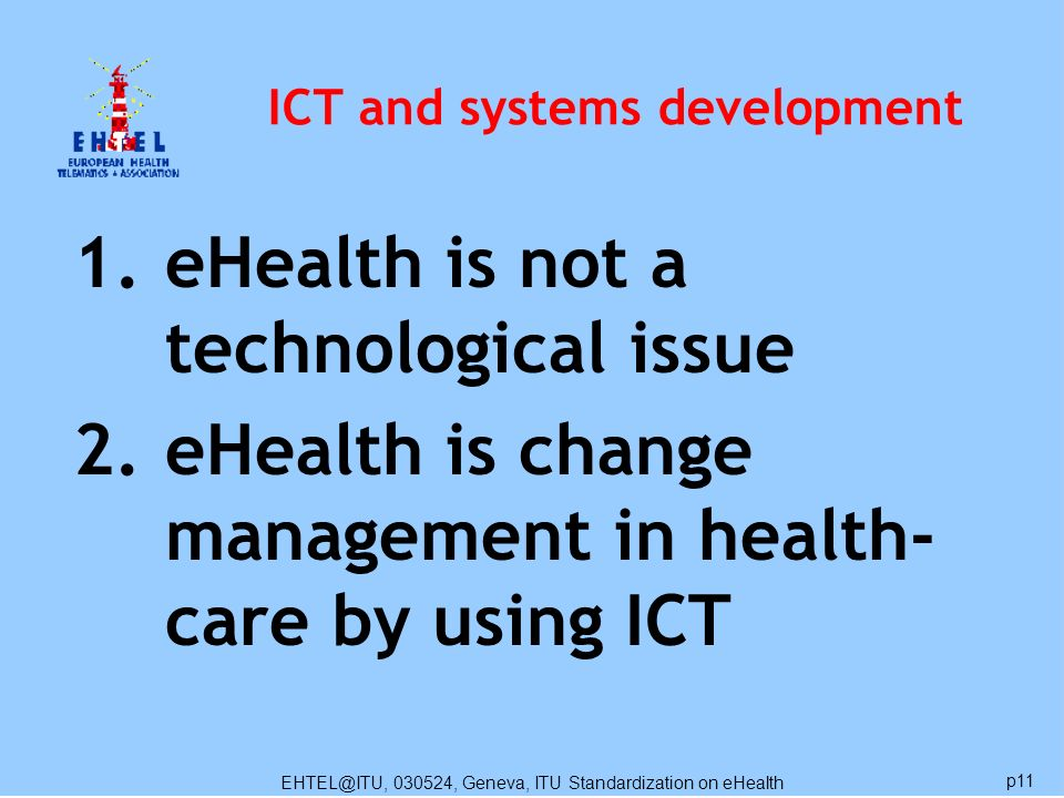 EHTEL@ITU, 030524, Geneva, ITU Standardization on eHealth p11 ICT and systems development 1.