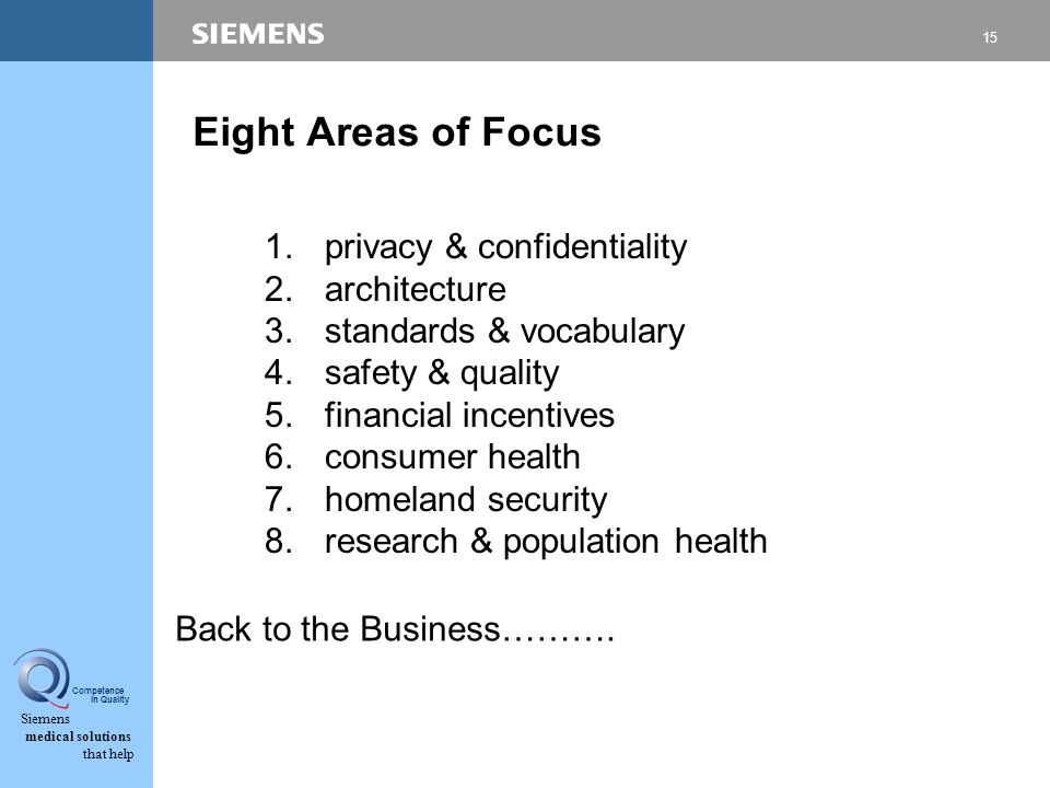 15 Siemens medical solutions that help Competence in Quality Eight Areas of Focus 1.
