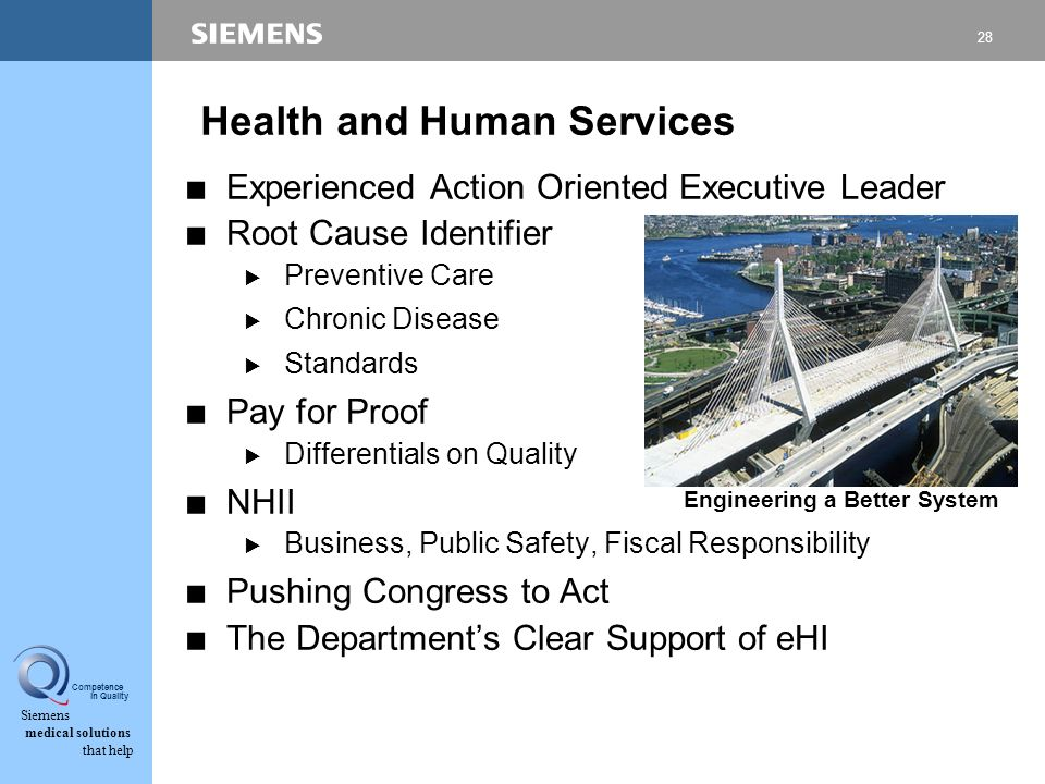 28 Siemens medical solutions that help Competence in Quality Health and Human Services CExperienced Action Oriented Executive Leader CRoot Cause Ident
