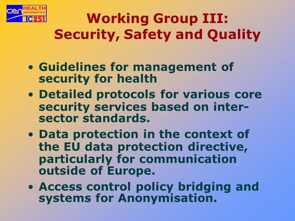 Working Group III: Security, Safety and Quality Guidelines for management of security for health Detailed protocols for various core security services