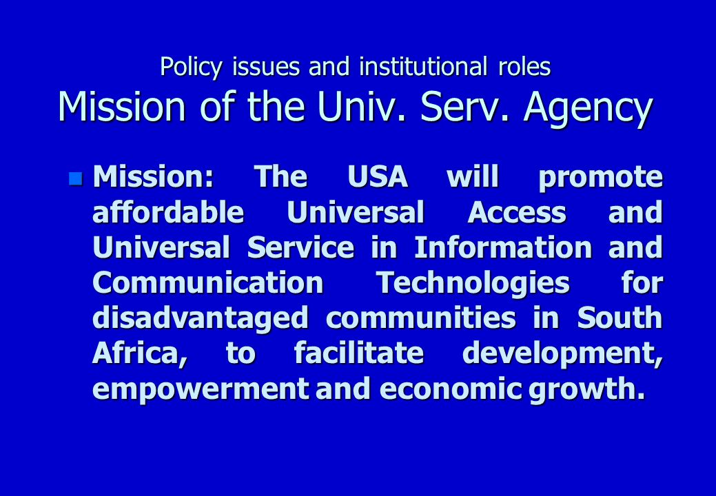 Policy issues and institutional roles Mission of the Univ.