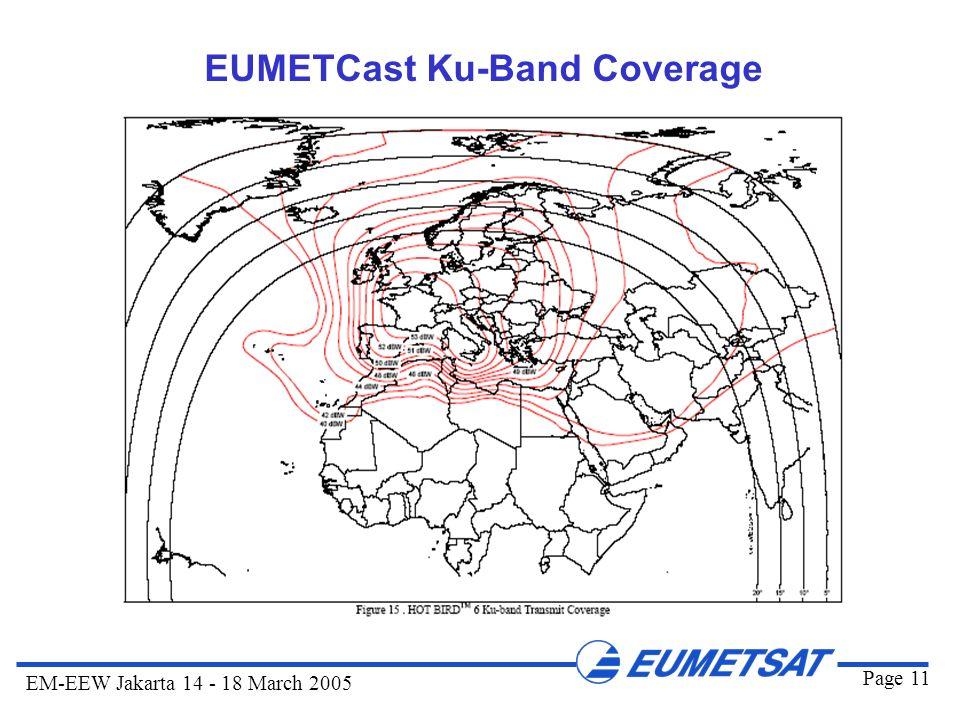 Page 11 EM-EEW Jakarta 14 - 18 March 2005 EUMETCast Ku-Band Coverage