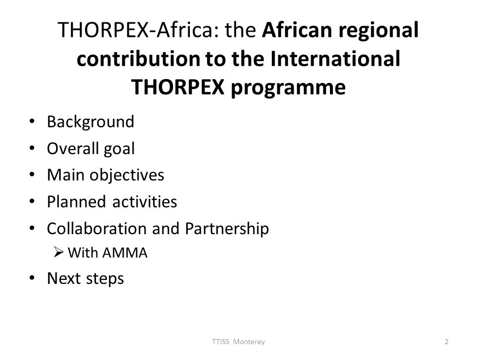 THORPEX-Africa: the African regional contribution to the International THORPEX programme 2TTISS Monterey.