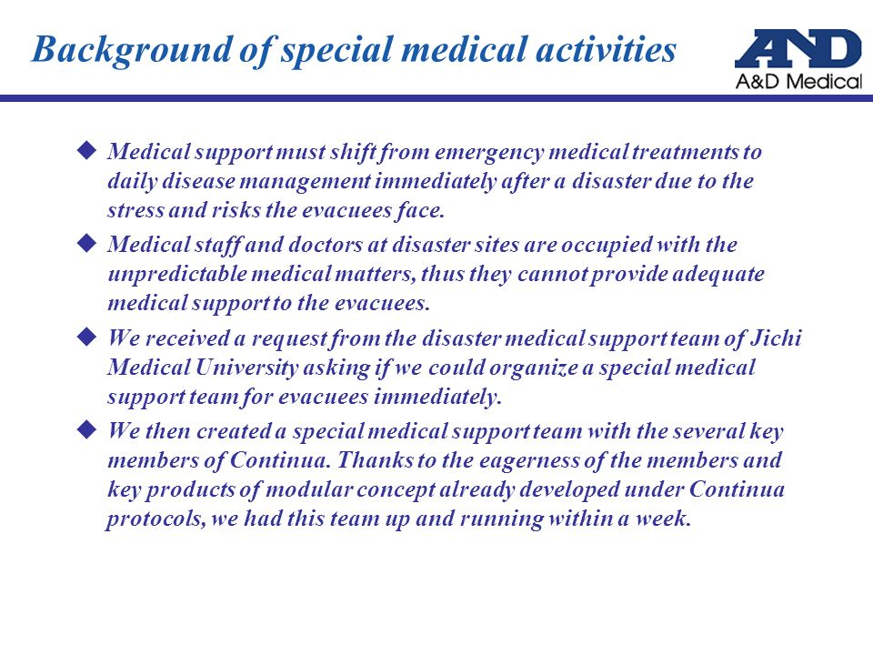 Background of special medical activities Medical support must shift from emergency medical treatments to daily disease management immediately after a