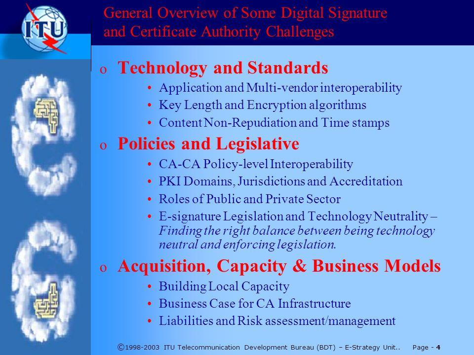 © 1998-2003 ITU Telecommunication Development Bureau (BDT) – E-Strategy Unit.. Page - 4 General Overview of Some Digital Signature and Certificate Aut
