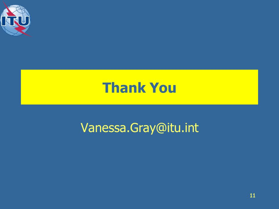 11 Thank You Vanessa.Gray@itu.int