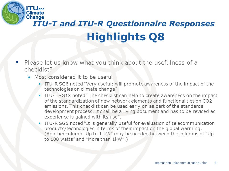 11 international telecommunication union ITU-T and ITU-R Questionnaire Responses Highlights Q8 Please let us know what you think about the usefulness of a checklist.