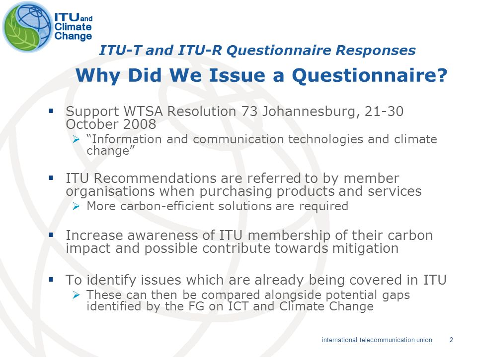 2 international telecommunication union ITU-T and ITU-R Questionnaire Responses Why Did We Issue a Questionnaire.
