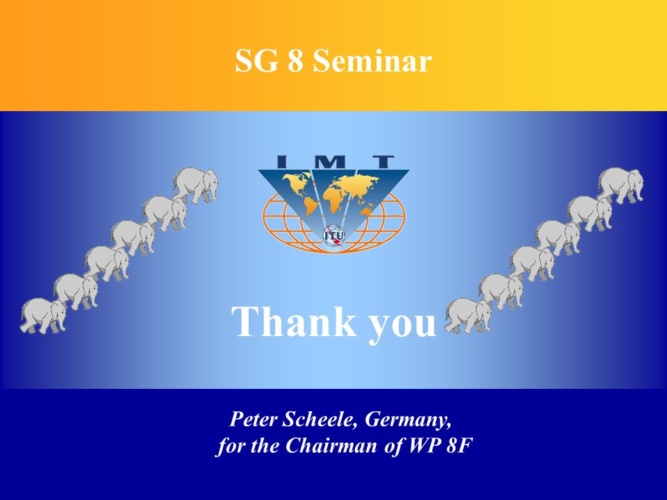 SG 8 Seminar Peter Scheele, Germany, for the Chairman of WP 8F Thank you