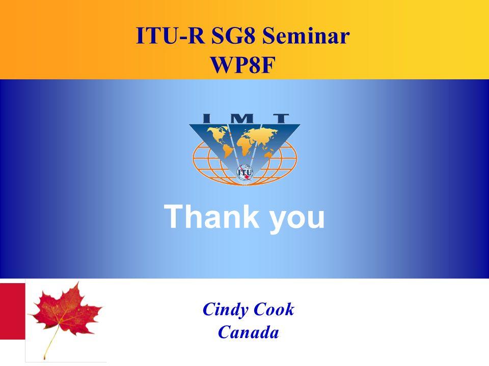 Cindy Cook Canada Thank you ITU-R SG8 Seminar WP8F