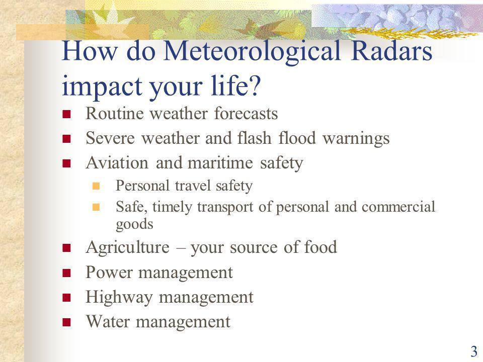 3 How do Meteorological Radars impact your life.