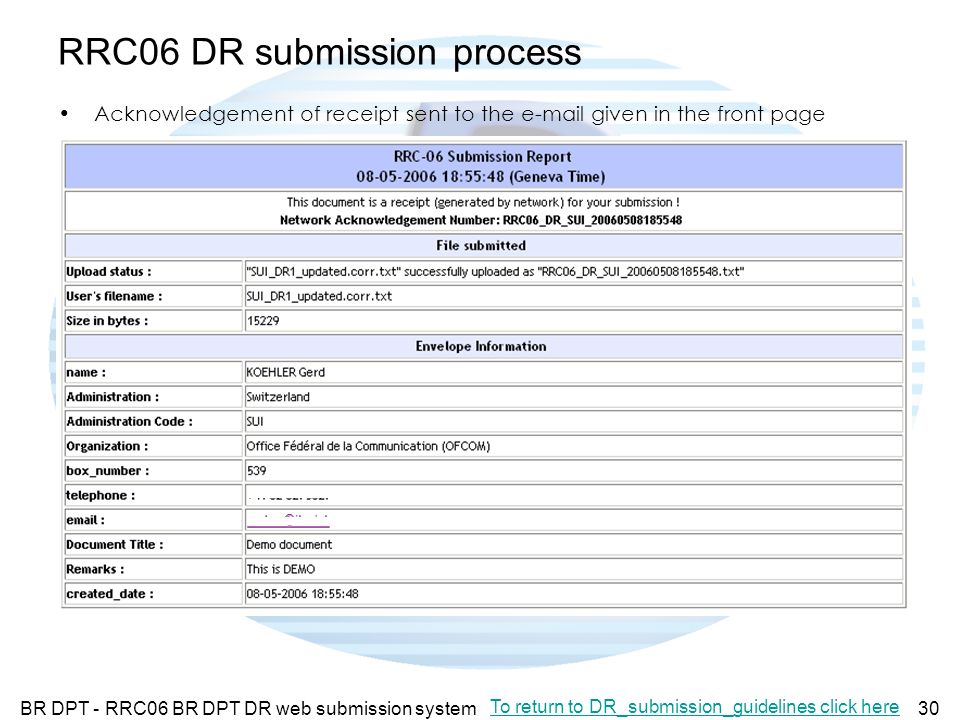 BR DPT - RRC06 BR DPT DR web submission system30 RRC06 DR submission process Acknowledgement of receipt sent to the  given in the front page To return to DR_submission_guidelines click here