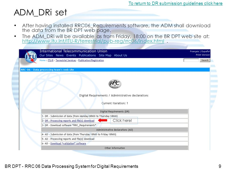 BR DPT - RRC 06 Data Processing System for Digital Requirements9 ADM_DRi set After having installed RRC06_Requirements software, the ADM shall download the data from the BR DPT web page.