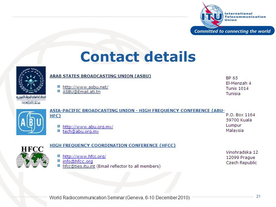World Radiocommunication Seminar (Geneva, 6-10 December 2010) 21 Contact details
