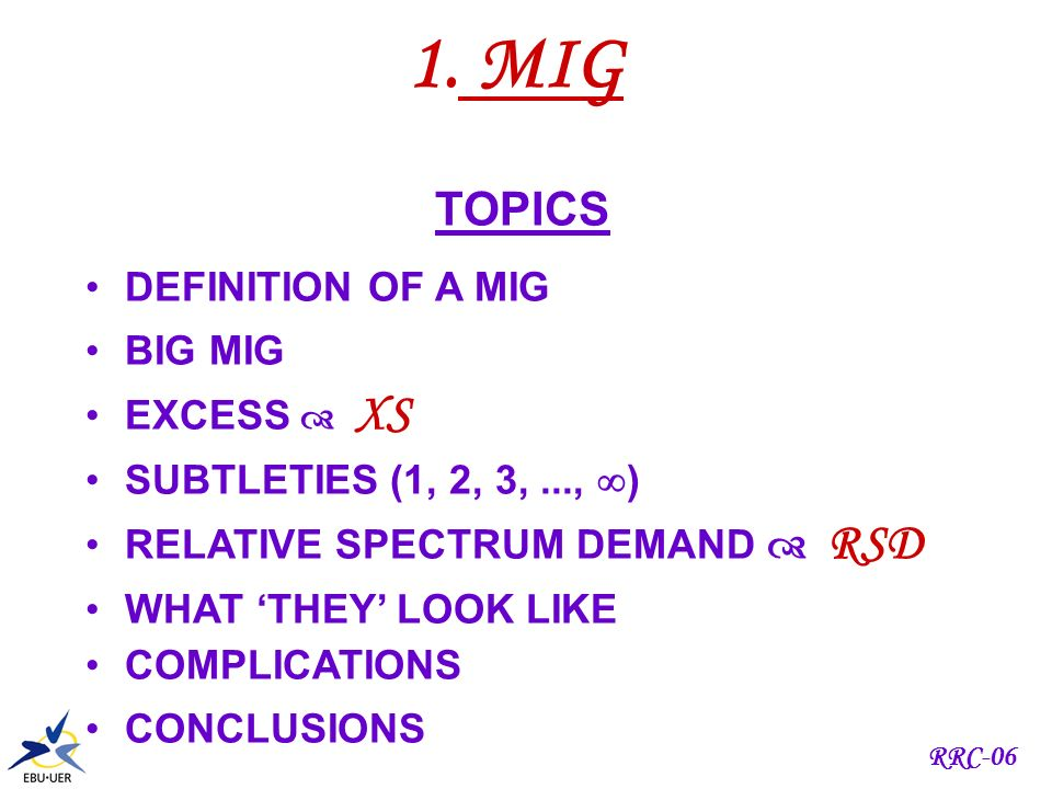 RRC-06 TOPICS 1. MIG 2. SYNTHESIS 3. EXCESS & EQUITABLE ACCESS
