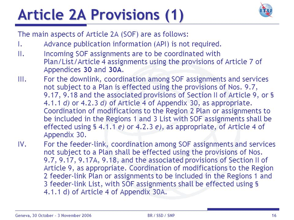 Geneva, 30 October - 3 November 2006 BR / SSD / SNP16 Article 2A Provisions (1) The main aspects of Article 2A (SOF) are as follows: I.Advance publica